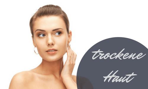 27227d0481993b Trockene Haut: Alle Ursachen & Was hilft wirklich? | oelversum.de