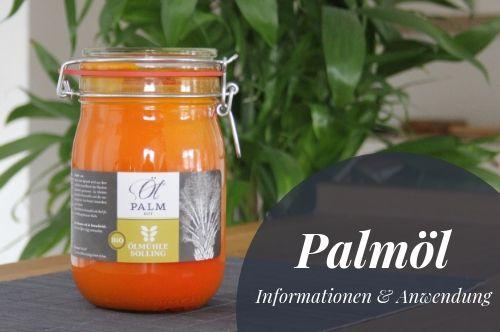 ▷ Palmöl: Wirkweise, Anwendungstipps & Inhalte |