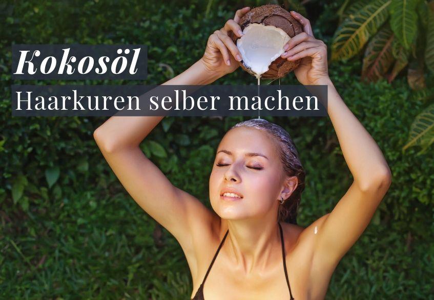 Kokosöl Haarkuren selber machen