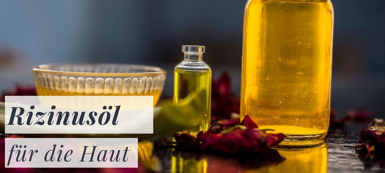Rizinusöl für die Haut